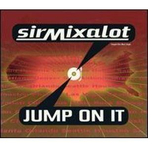 Sir Mix A Lot Jump On It Music