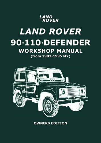 haynes land rover 90  110   defender restoration manual the step by step guide to the entire Land Rover Defender 130 Land Rover Defender 127