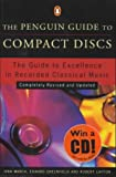 img - for Compact Discs, The Penguin Guide to: Completely Revised and Updated (Penguin Guide to Recorded Classical Music) book / textbook / text book