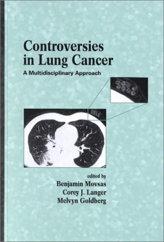Controversies in Lung Cancer: A Multidisciplinary Approach (Basic and Clinical Oncology)