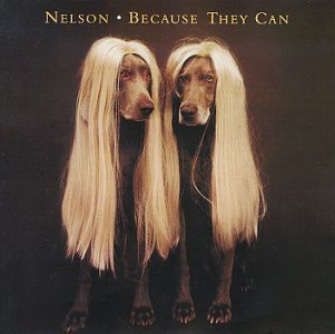 Nelson - Because They Can - Zortam Music