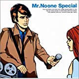 Mr.Noone Special