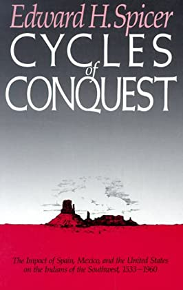 Cycles of Conquest: The Impact of Spain, Mexico, and the United States on Indians of the Southwest, 1533-1960
