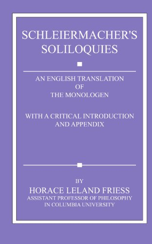 Schleiermacher's Soliloquies: An English Translation of the Monologen with a Critical Introduction and Appendix