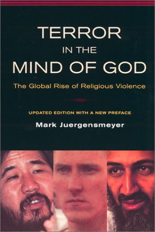 Terror in the Mind of God : The Global Rise of Religious Violence, MARK JUERGENSMEYER