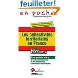 Les collectivités territoriales en France : communes, départements, régions, intercommunalités : Les points clés...