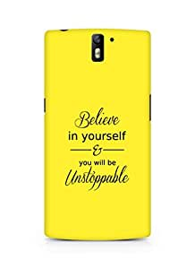 AMEZ believe in yourself and you will be unstoppable Back Cover For Oneplus One