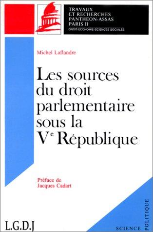 Contribution à l'étude des sources du droit parlementaire de la Ve République