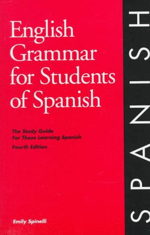 English Grammar for Students of Spanish: The Study Guide for Those Learning Spanish (English Grammar Series), Spinelli, Emily