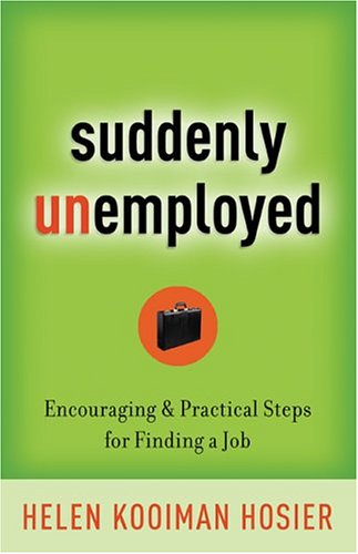 Suddenly Unemployed: Encouraging & Practical Steps for Finding a Job