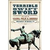 img - for Joseph Wheelan's 'Terrible Swift Sword': The Life of General Philip H. Sheridan [Terrible Swift Sword] Joseph Wheelan book / textbook / text book