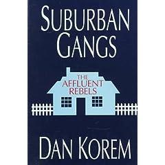 Suburban Gangs: The Affluent Rebels