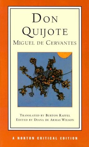Don Quijote: A New Translation, Backgrounds and Contexts, Criticism (Norton Critical Edition), Miguel de Cervantes Saavedra, Burton Raffel, Diana De Armas Wilson