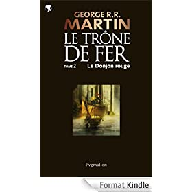 Le Tr�ne de Fer (T 02) : Le Donjon Rouge: Le Tr�ne de Fer - Tome 02