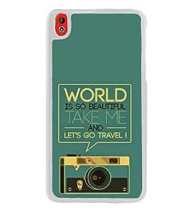 Travel Quote 2D Hard Polycarbonate Designer Back Case Cover for HTC Desire 816 :: HTC Desire 816 Dual Sim :: HTC Desire 816G Dual Sim