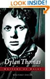 Dylan Thomas (University of Wales Press - Writers of Wales)