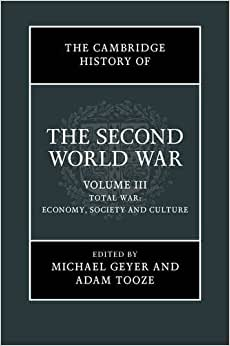 The Cambridge History Of The Second World War (Volume 3)