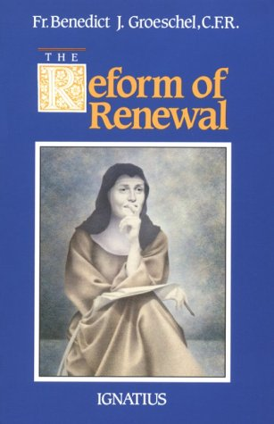 Reform of Renewal, BENEDICT J. GROESCHEL