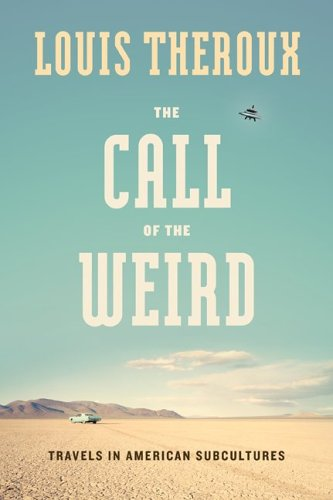 Image for The Call of the Weird: Travels in American Subcultures