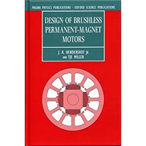 Design of Brushless Permanent-Magnet Motors (Monographs in Electrical and Electronic Engineering) J. R. Hendershot Jr. and T. J. E. Miller