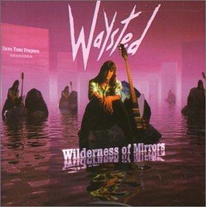 Waysted - Wilderness of Mirror Save Your... - Zortam Music