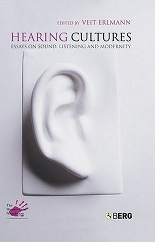 Hearing Cultures: Essays on Sound, Listening and Modernity (Wenner Gren International Symposium Series)