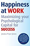 img - for Happiness at Work: Maximizing Your Psychological Capital for Success 1st edition by Pryce-Jones, Jessica (2010) Paperback book / textbook / text book
