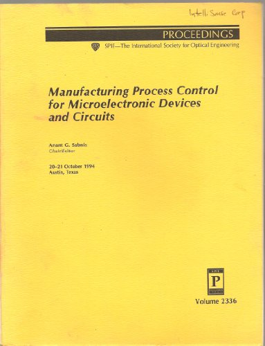 Manufacturing Process Control for Microelectronic Devices And Circuits