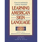 Learning American Sign Language: Levels I & II--Beginning & Intermediate (2nd Edition) ~ Carol Padden