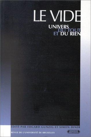 Le Vide. Univers du tout et du rien