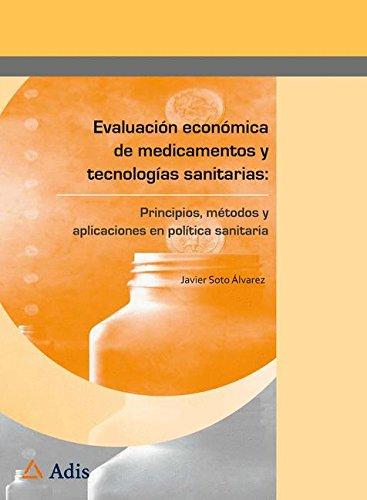 evaluacion-economica-de-medicamentos-y-tecnologias-sanitarias-principios-metodos-y-aplicaciones-en-p