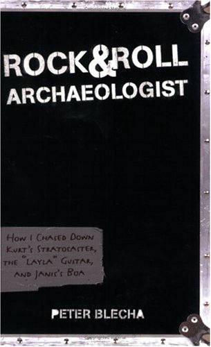 """Rock And Roll Archaeologist: How I Chased Down Kurt'S Stratocaster, The """"Layla"""" Guitar, And Janis'S Boa"""