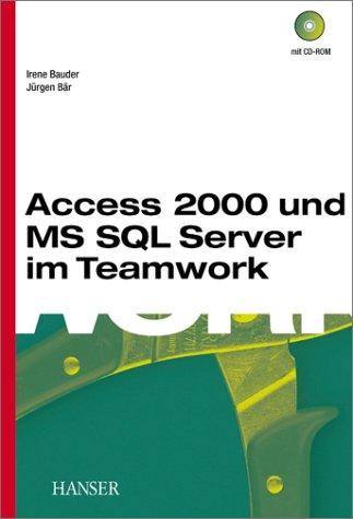 Access 2000 und MS SQL Server im Teamwork.