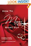 How To Marry The Right Guy
