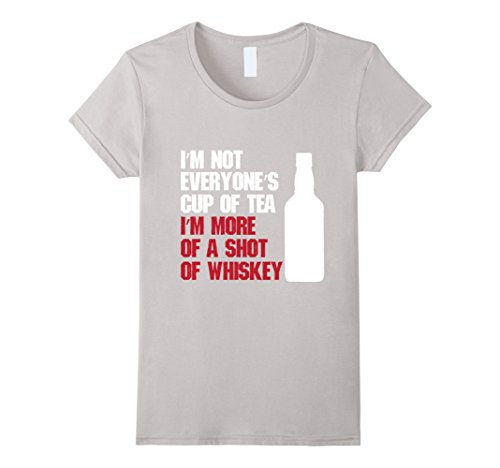 Women's I'm not a Cup of tea, I'm more a shot of whiskey Funny tee XL Silver