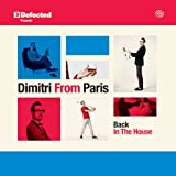 Defected Presents Dimitri From Paris: Back In The House Various Artists