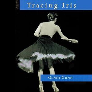 Tracing Iris | [Genni Gunn]