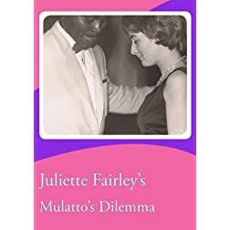 Juliette Fairley's Mulatto's Dilemma