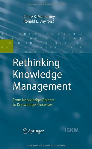 Rethinking Knowledge Management: From Knowledge Objects to Knowledge Processes (Information Science and Knowledge Manage