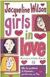 Jacqueline Wilson Girls in love. Tre ragazze tre