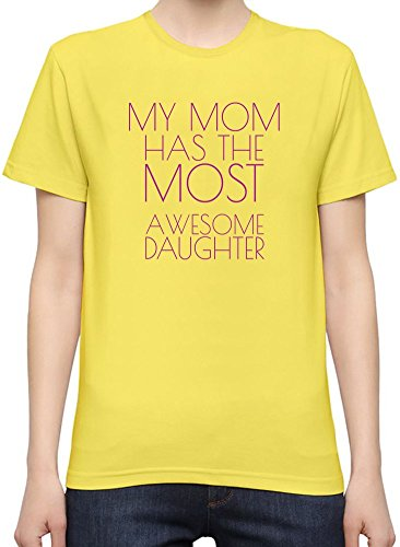 My Mom Has The Most Awesome Daughter Funny Slogan T-Shirt per Donne XX-Large