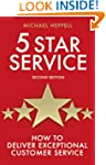 Five Star Service: How to Deliver Exc...