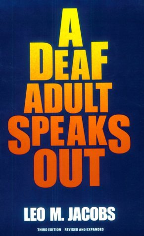 Deaf Adult Speaks Out, Leo M Jacobs, Book on Deaf Culture and Community