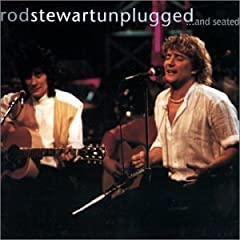 Rod Stewart Unplugged... And Seated lyrics