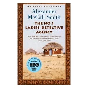 The No. 1 Ladies' Detective Agency (The No. 1 Ladies' Detective Agency Series #1) by Alexander McCall Smith