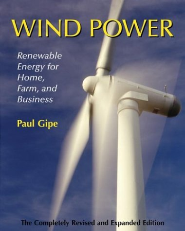 Wind Power, Revised Edition: Renewable Energy for Home, Farm, and Business - Chelsea Green Publishing Company - 1931498148 - ISBN:1931498148