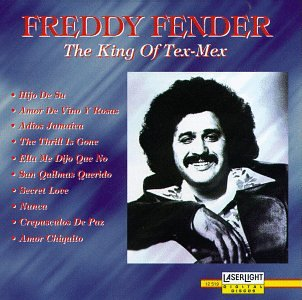 Freddy Fender - King Of Tex-mex - Zortam Music