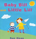 Baby Bill and Little Lill (075340575X) by Heap, Sue
