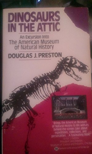 Dinosaurs in the Attic: An Excursion into the American Museum of Natural History