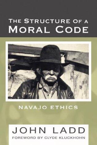 The Structure of a Moral Code: Navajo Ethics